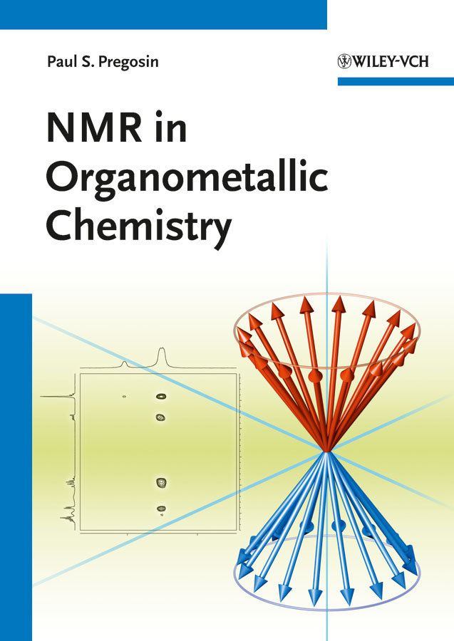 Paul Pregosin S. NMR in Organometallic Chemistry recent trend in chemistry