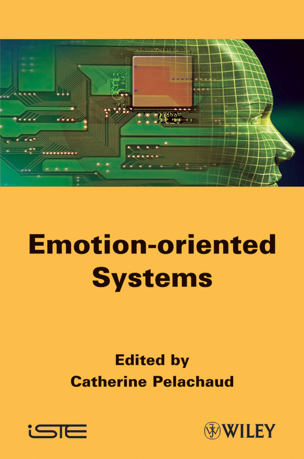 Catherine Pelachaud Emotion-Oriented Systems