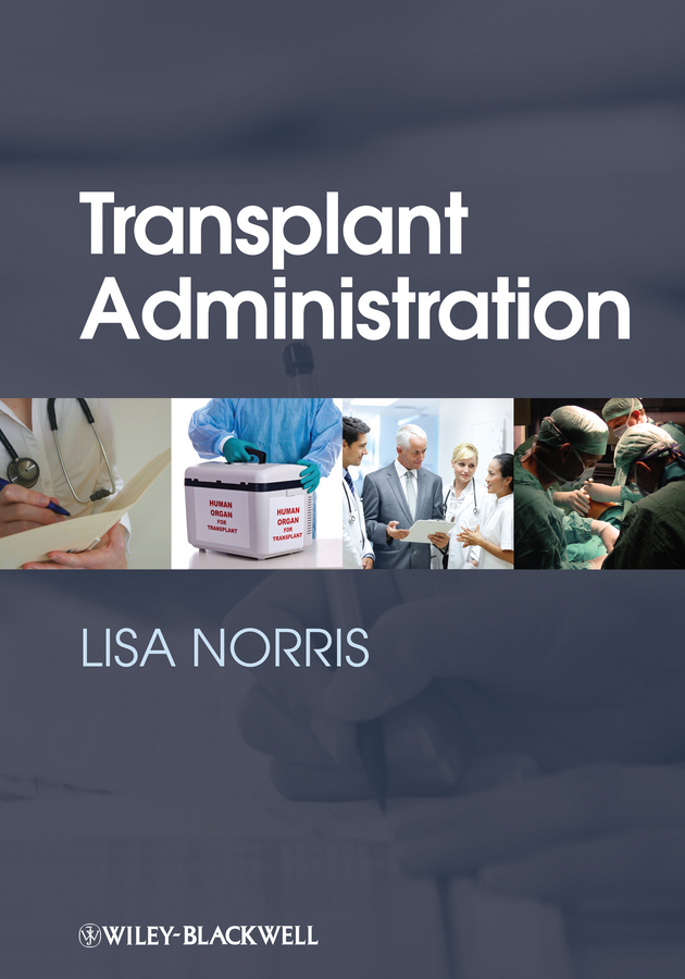 Lisa Norris Transplant Administration american society of transplantation primer on transplantation isbn 9781444391756