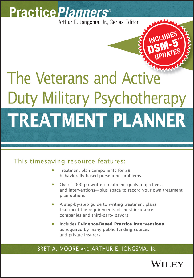Moore Bret A. The Veterans and Active Duty Military Psychotherapy Treatment Planner, with DSM-5 Updates arthur e jongsma the complete adult psychotherapy treatment planner