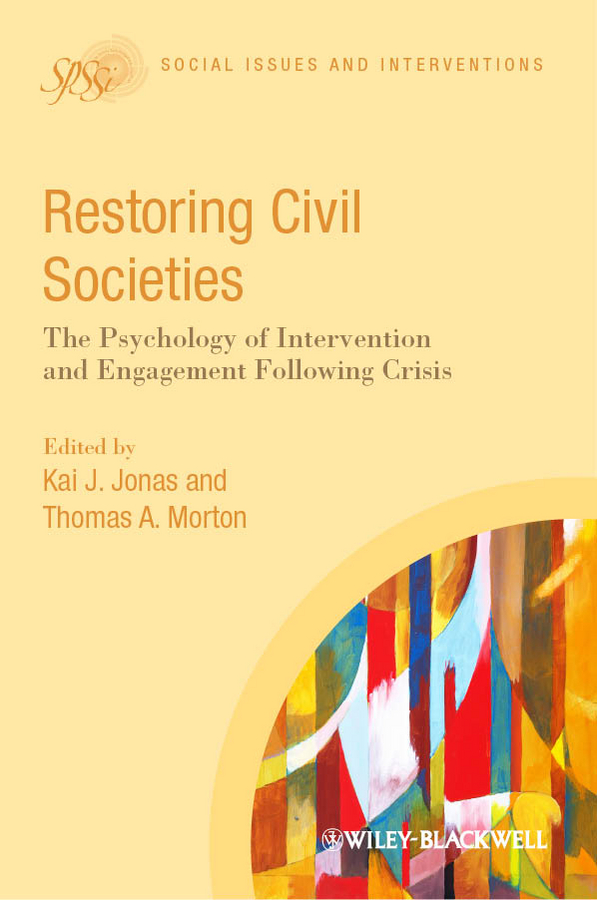 Jonas Kai J. Restoring Civil Societies. The Psychology of Intervention and Engagement Following Crisis joy division joy division closer 180 gr