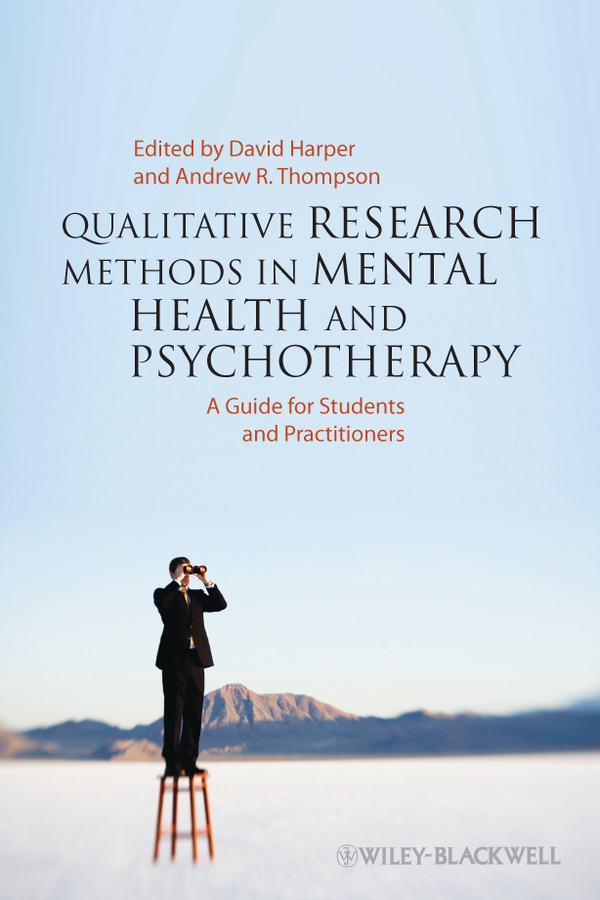 Harper David Qualitative Research Methods in Mental Health and Psychotherapy. A Guide for Students and Practitioners how to research