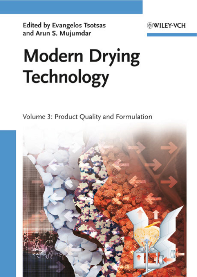 Mujumdar Arun S. Modern Drying Technology, Volume 3. Product Quality and Formulation spray drying of rossele and evaluation of the product