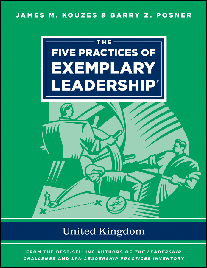 James M. Kouzes The Five Practices of Exemplary Leadership - United Kingdom