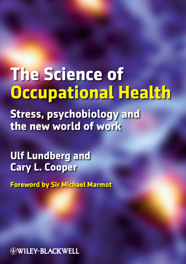 Lundberg Ulf The Science of Occupational Health. Stress, Psychobiology, and the New World of Work массажер gezatone m1605 массажер для ухода за кожей лица m1605