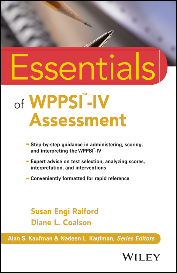 Raiford Susan Engi Essentials of WPPSI-IV Assessment blaise amendolace essentials of mcmi iv assessment