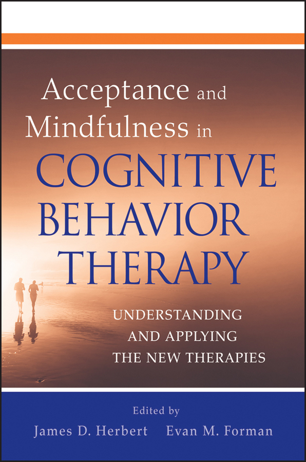 Forman Evan M. Acceptance and Mindfulness in Cognitive Behavior Therapy. Understanding and Applying the New Therapies new rhinitis therapy massage hay fever low frequency pulse and laser therapy instrument rhinitis treatment instrument
