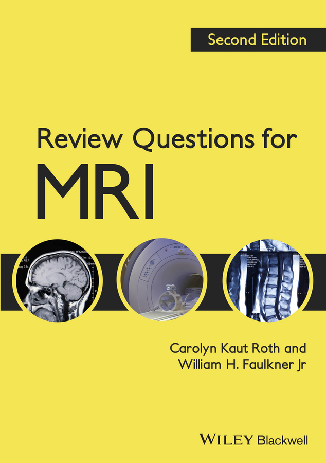 Faulkner William H. Review Questions for MRI kaouther el kourd fares bougourzi and abdallah azizi active detection of deformable contours using b snake model for mri