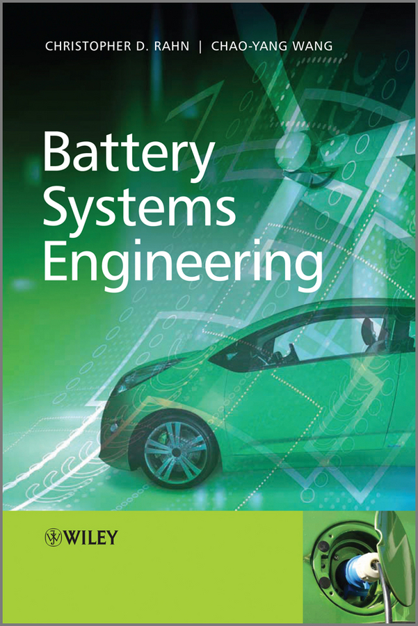 Wang Chao-Yang Battery Systems Engineering eric rebentisch integrating program management and systems engineering methods tools and organizational systems for improving performance