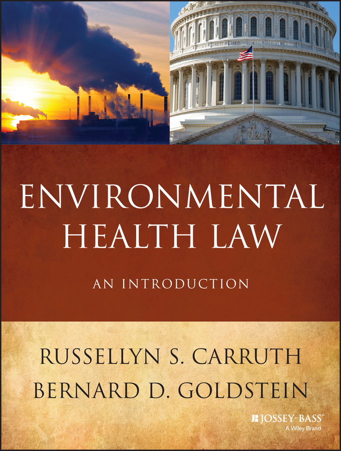 Goldstein Bernard D. Environmental Health Law. An Introduction
