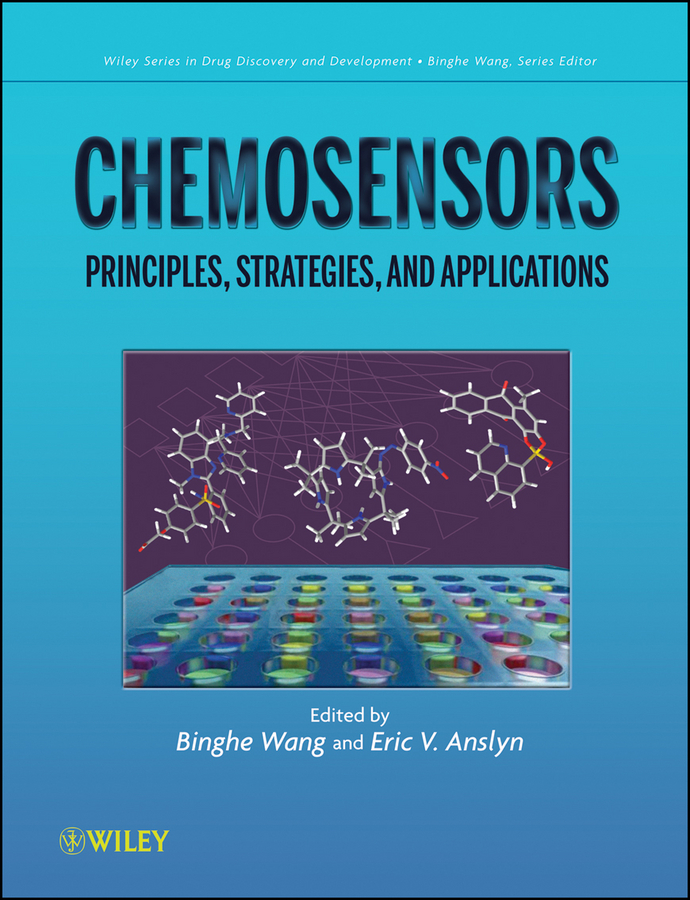 Anslyn Eric V. Chemosensors. Principles, Strategies, and Applications sandra gemma structure based design of drugs and other bioactive molecules tools and strategies