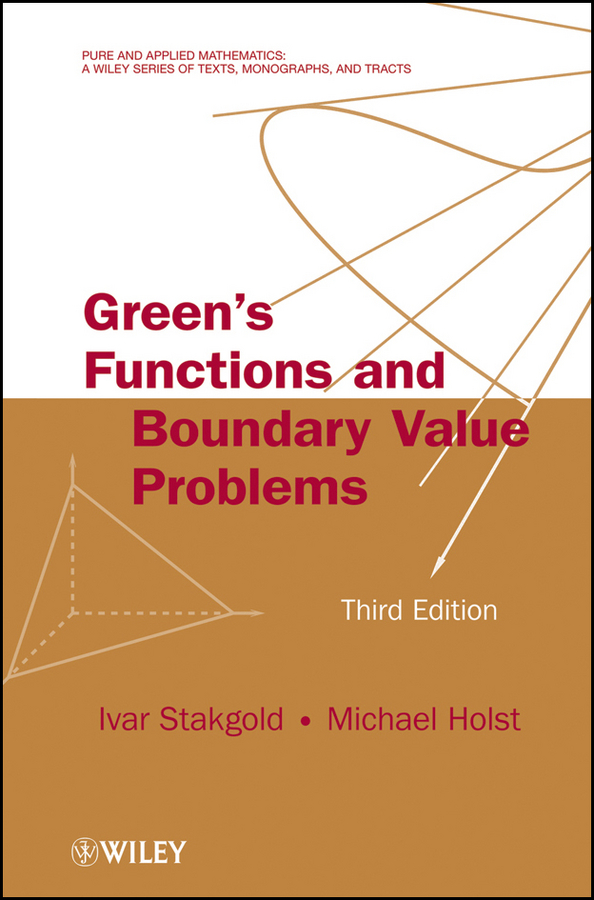 Stakgold Ivar Green's Functions and Boundary Value Problems the integration theory of linear ordinary differential equations