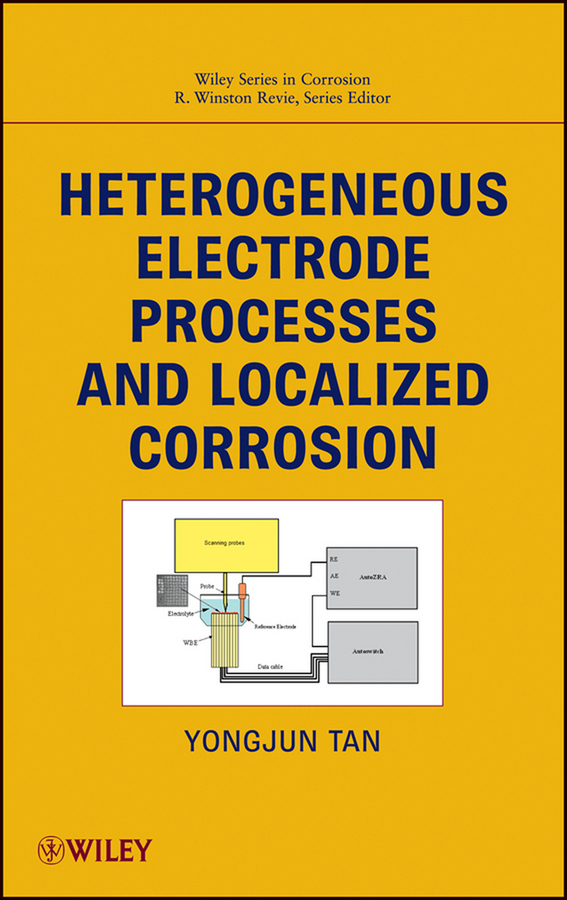 Revie R. Winston Heterogeneous Electrode Processes and Localized Corrosion effect of corrosion on reinforced concrete structures