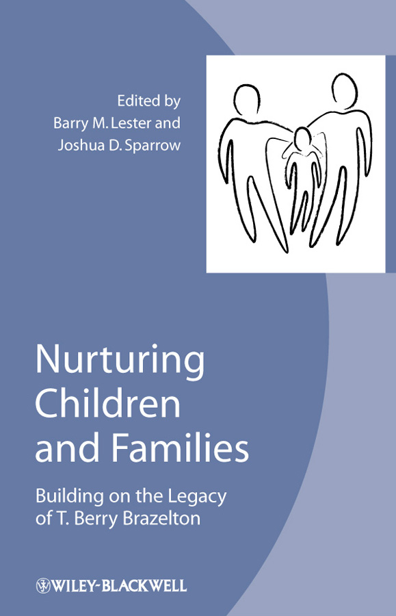 Lester Barry M. Nurturing Children and Families. Building on the Legacy of T. Berry Brazelton georgi hristov influence of