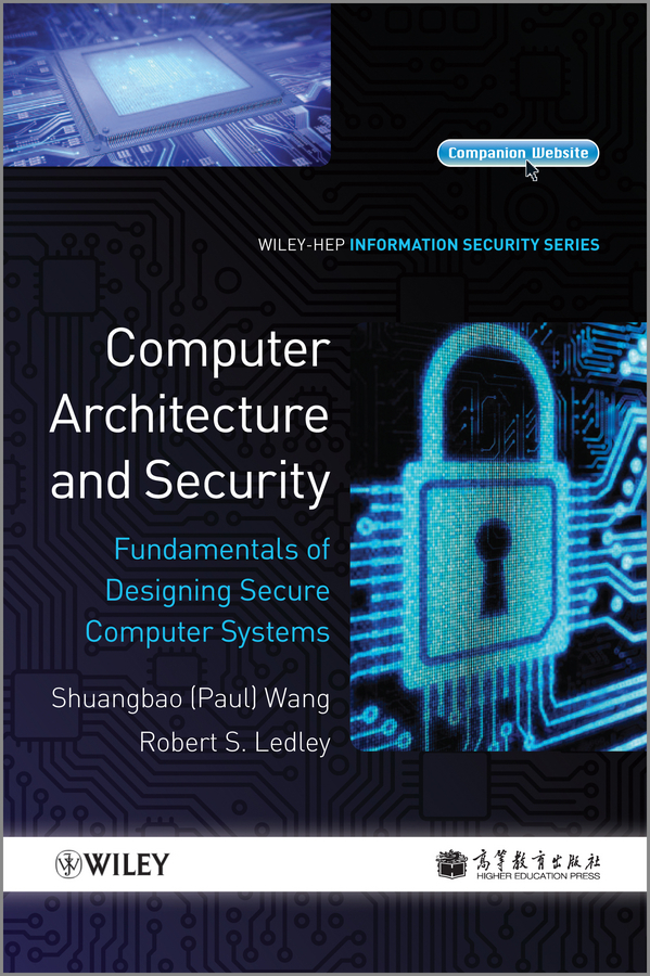 Ledley Robert S. Computer Architecture and Security. Fundamentals of Designing Secure Computer Systems norman schneidewind f computer network software and hardware engineering with applications