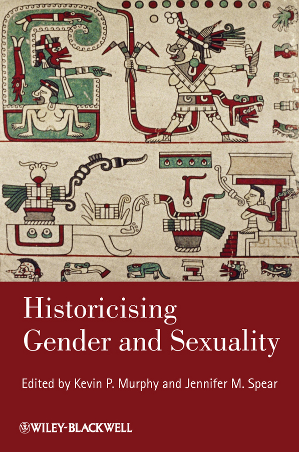 Spear Jennifer M. Historicising Gender and Sexuality the legal tender of gender