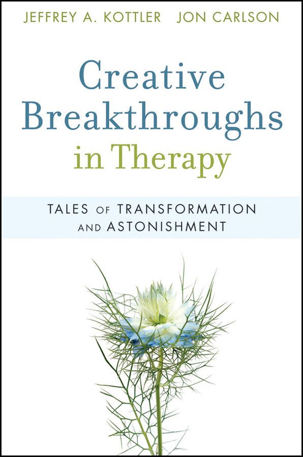 Carlson Jon Creative Breakthroughs in Therapy. Tales of Transformation and Astonishment bryan mattimore w idea stormers how to lead and inspire creative breakthroughs