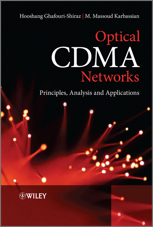 Ghafouri-Shiraz Hooshang Optical CDMA Networks. Principles, Analysis and Applications next generation passive optical networks