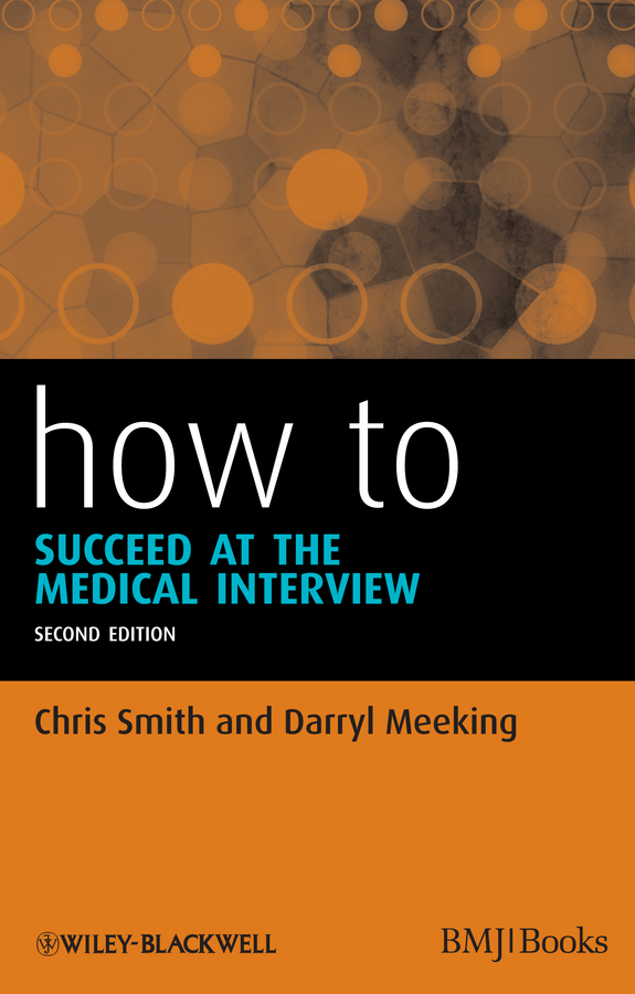Meeking Darryl How to Succeed at the Medical Interview mcsherry robert clinical governance a guide to implementation for healthcare professionals