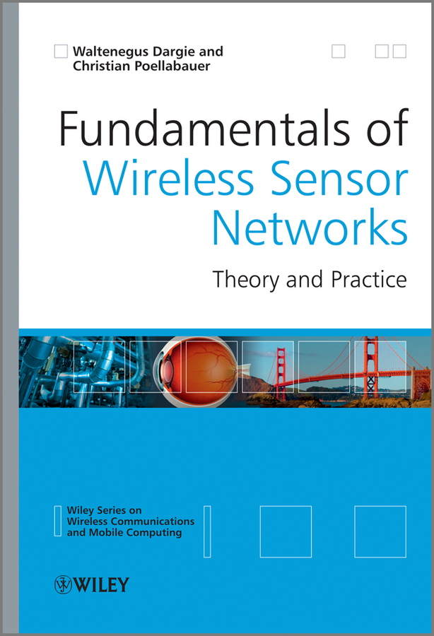 Poellabauer Christian Fundamentals of Wireless Sensor Networks. Theory and Practice wireless hd alarm ip camera wifi two way audio onvif p2p network security surveillance camera add door sensor cctv alarm system