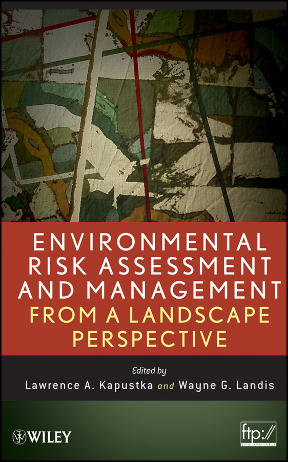 Kapustka Lawrence A. Environmental Risk Assessment and Management from a Landscape Perspective joseph ofungwu statistical applications for environmental analysis and risk assessment