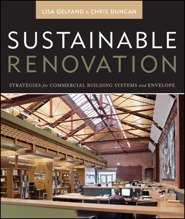 Duncan Chris Sustainable Renovation. Strategies for Commercial Building Systems and Envelope все цены