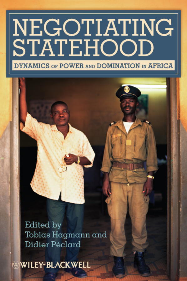 Péclard Didier Negotiating Statehood. Dynamics of Power and Domination in Africa цена 2017