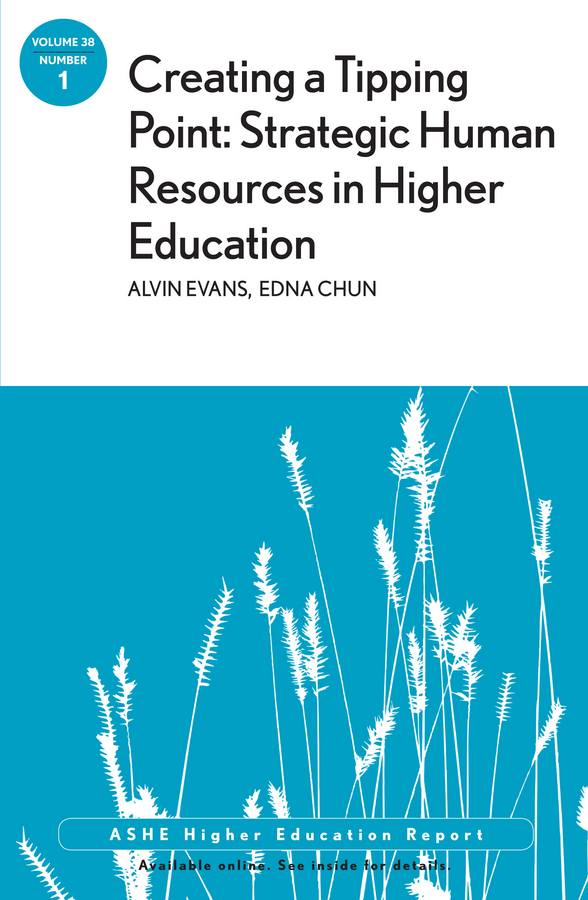 Evans Alvin Creating a Tipping Point: Strategic Human Resources in Higher Education. ASHE Higher Education Report, Volume 38, Number 1 lessons from research on project based learning in higher education