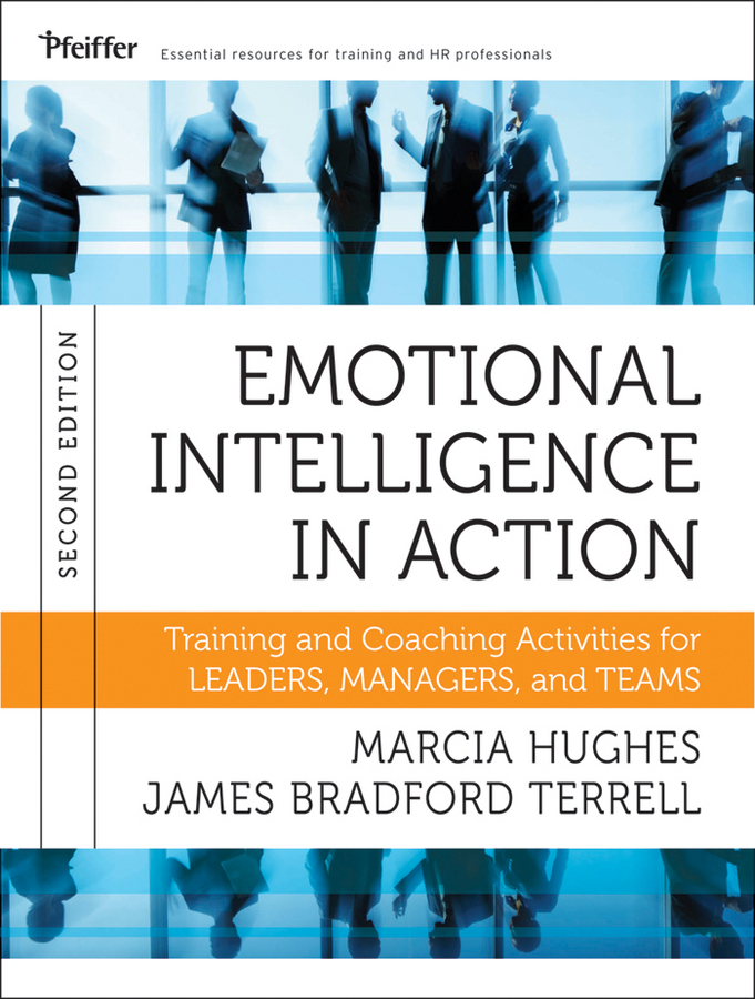 цены Hughes Marcia Emotional Intelligence in Action. Training and Coaching Activities for Leaders, Managers, and Teams