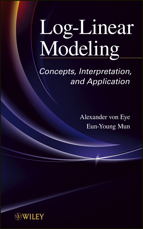 Mun Eun-Young Log-Linear Modeling. Concepts, Interpretation, and Application