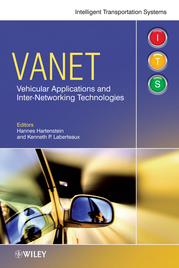 Фото - Laberteaux Kenneth VANET. Vehicular Applications and Inter-Networking Technologies agent based snort in distributed environment