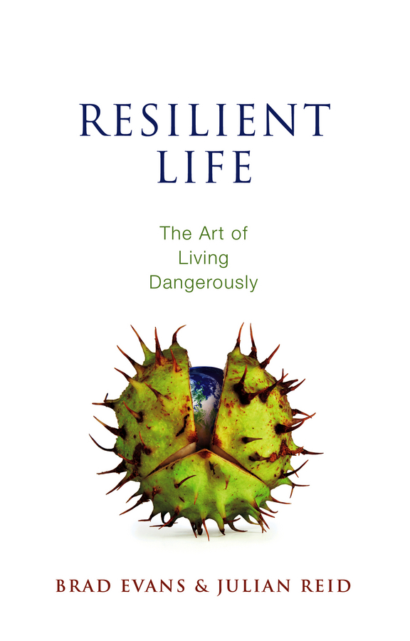 Reid Julian Resilient Life. The Art of Living Dangerously resilience in cambodia