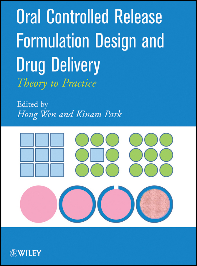 Park Kinam Oral Controlled Release Formulation Design and Drug Delivery. Theory to Practice