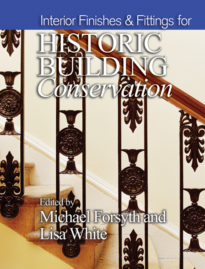 Forsyth Michael Interior Finishes and Fittings for Historic Building Conservation marion harney gardens and landscapes in historic building conservation