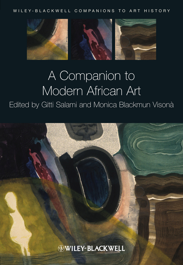 Visona Monica Blackmun A Companion to Modern African Art