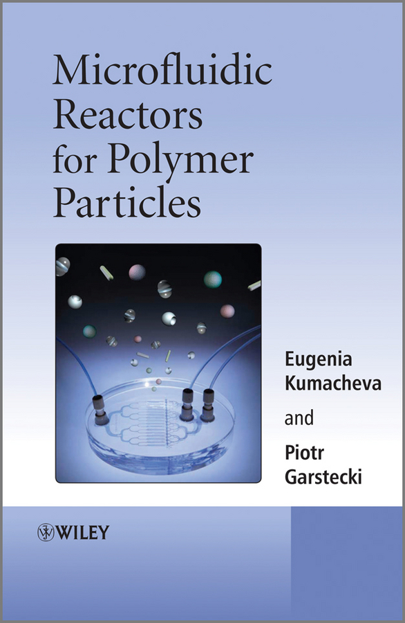 Kumacheva Eugenia Microfluidic Reactors for Polymer Particles все цены