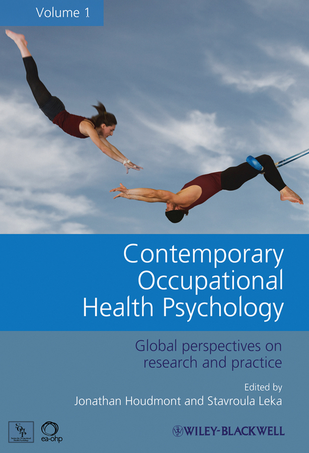 Leka Stavroula Contemporary Occupational Health Psychology. Global Perspectives on Research and Practice, Volume 1