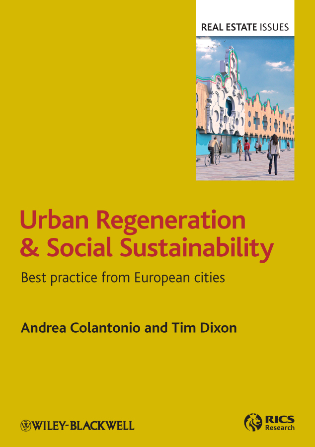 Tim Dixon Urban Regeneration and Social Sustainability. Best Practice from European Cities tim dixon urban regeneration and social sustainability best practice from european cities