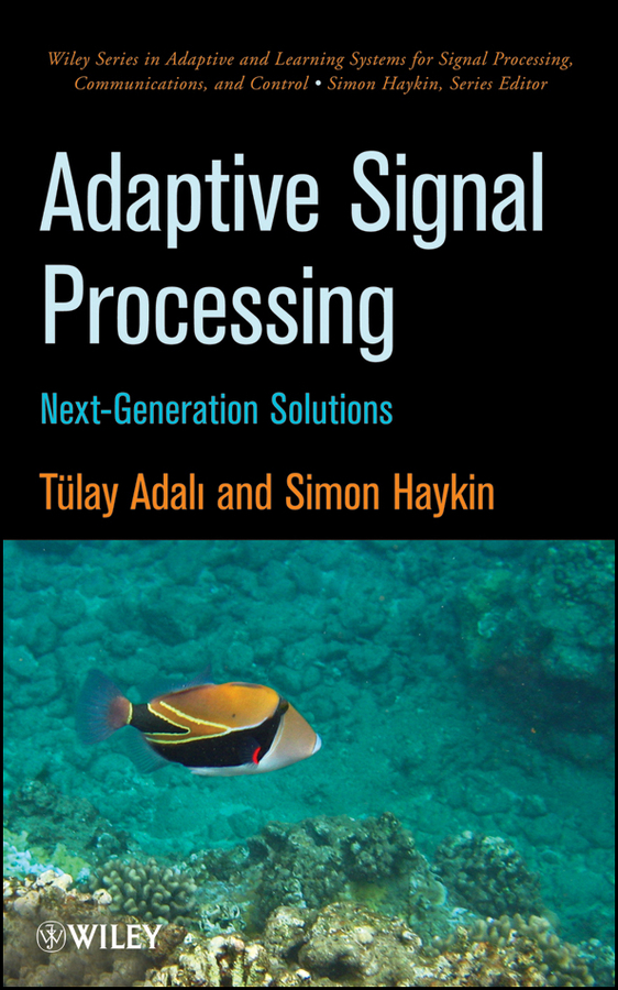 Adali Tülay Adaptive Signal Processing. Next Generation Solutions donald reay s digital signal processing and applications with the omap l138 experimenter