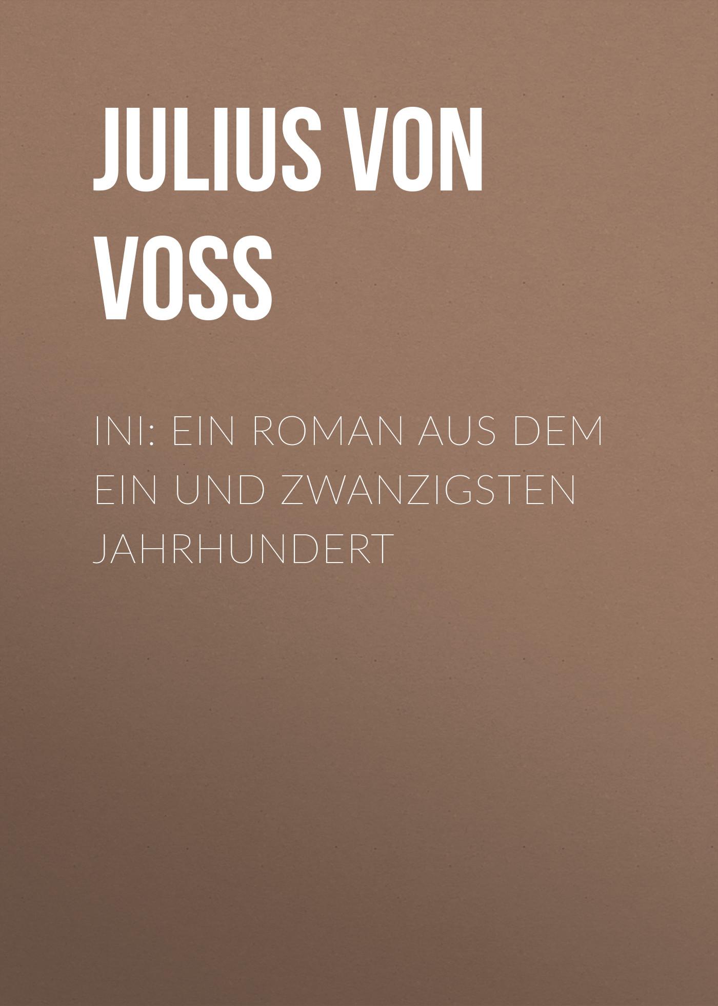 Julius von Voss Ini: Ein Roman aus dem ein und zwanzigsten Jahrhundert o straus ein walzertraum