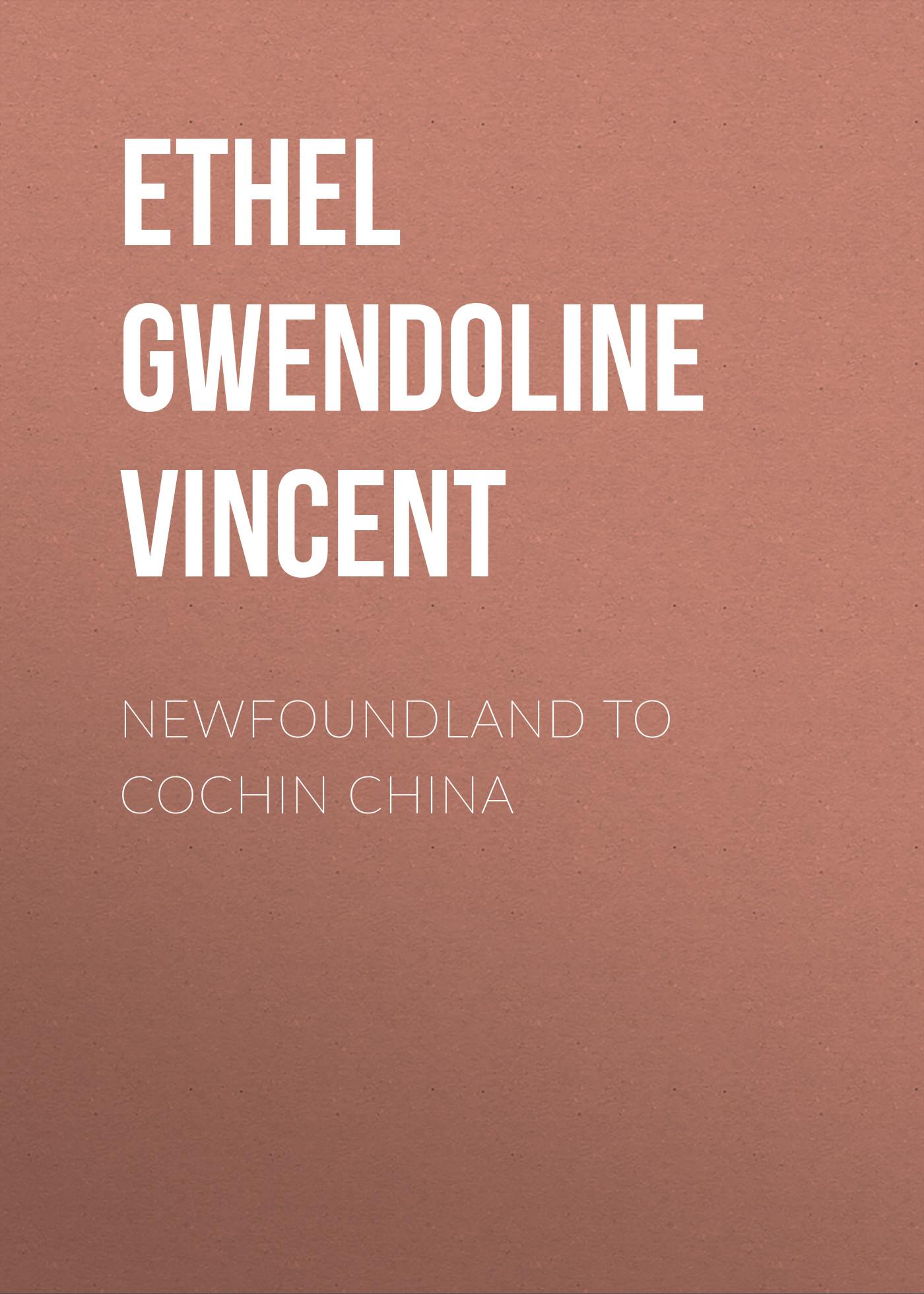 Ethel Gwendoline Vincent Newfoundland to Cochin China sir humphrey gilbert s voyage to newfoundland