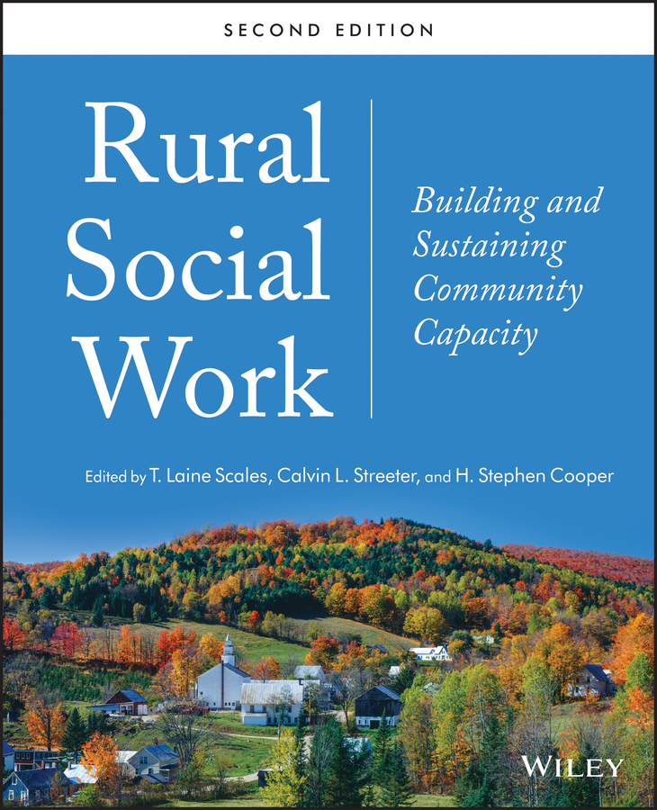 Calvin Streeter L. Rural Social Work. Building and Sustaining Community Capacity