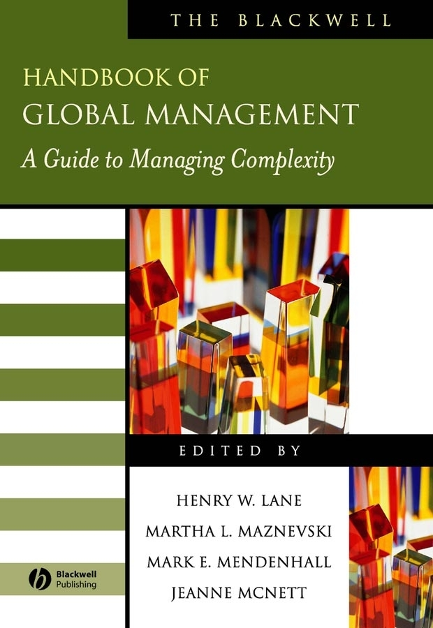 Jeanne McNett The Blackwell Handbook of Global Management. A Guide to Managing Complexity все цены