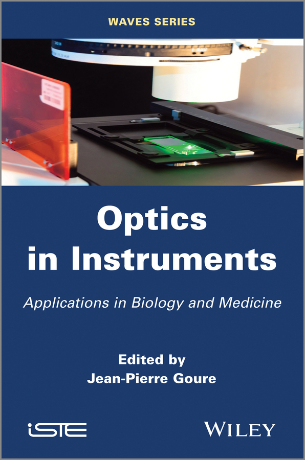 Jean Goure Pierre Optics in Instruments. Applications in Biology and Medicine portent