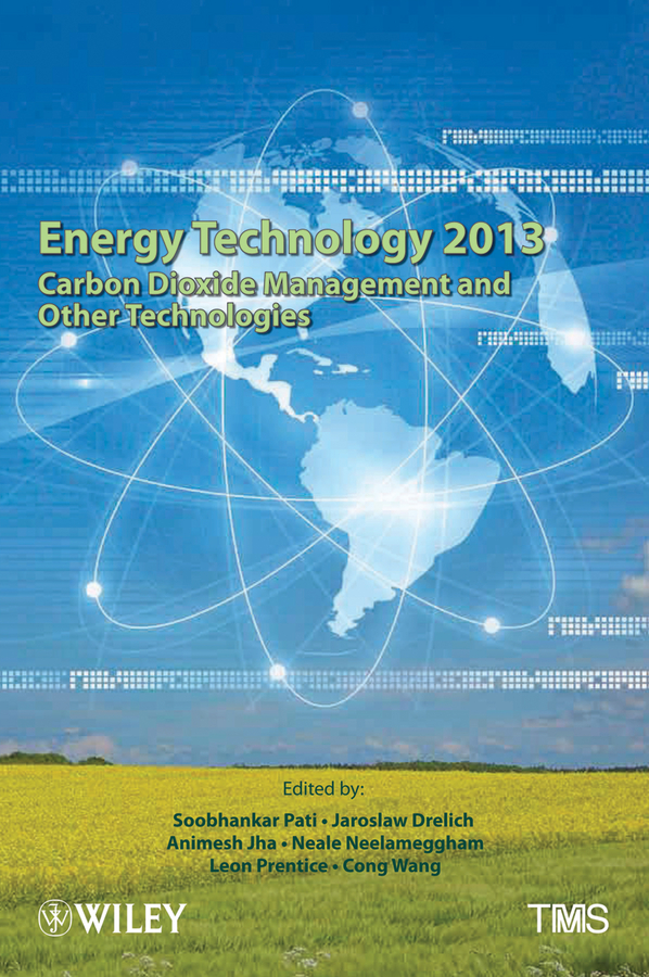 Cong Wang Energy Technology 2013. Carbon Dioxide Management and Other Technologies mark jolly energy technology 2011 carbon dioxide and other greenhouse gas reduction metallurgy and waste heat recovery