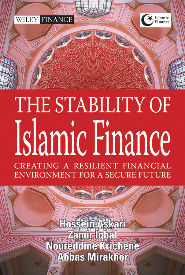 Zamir Iqbal The Stability of Islamic Finance. Creating a Resilient Financial Environment for a Secure Future все цены