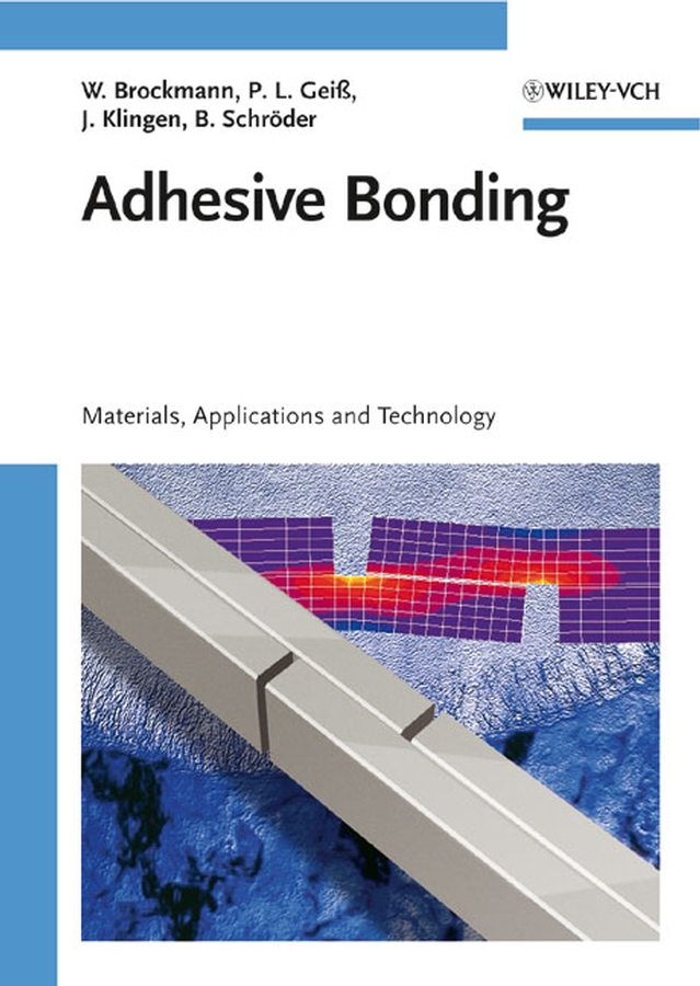 Bettina Mikhail Adhesive Bonding. Adhesives, Applications and Processes