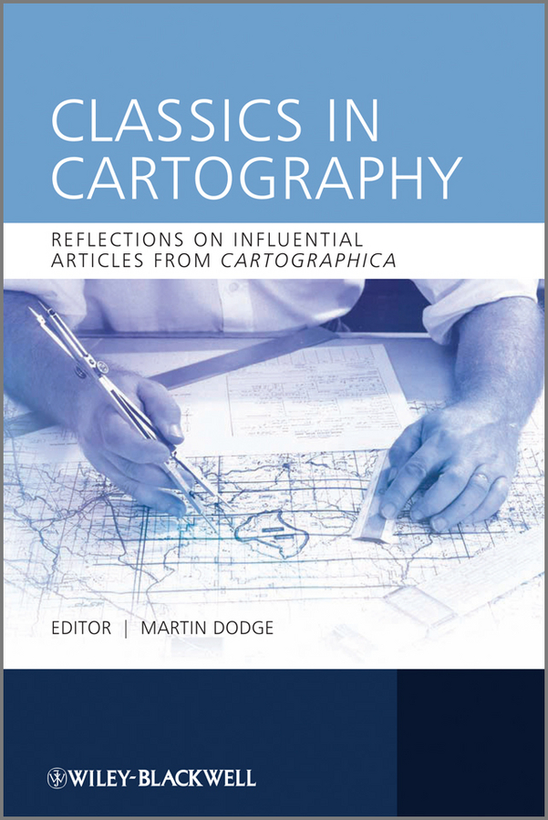 Martin Dodge Classics in Cartography. Reflections on influential articles from Cartographica цены