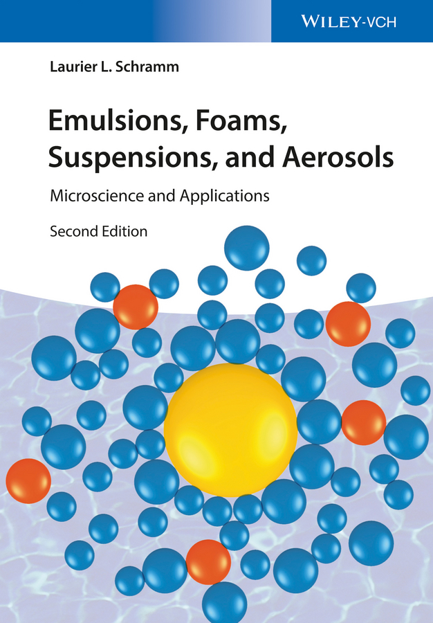 Laurier Schramm L. Emulsions, Foams, Suspensions, and Aerosols. Microscience and Applications terence cosgrove colloid science principles methods and applications
