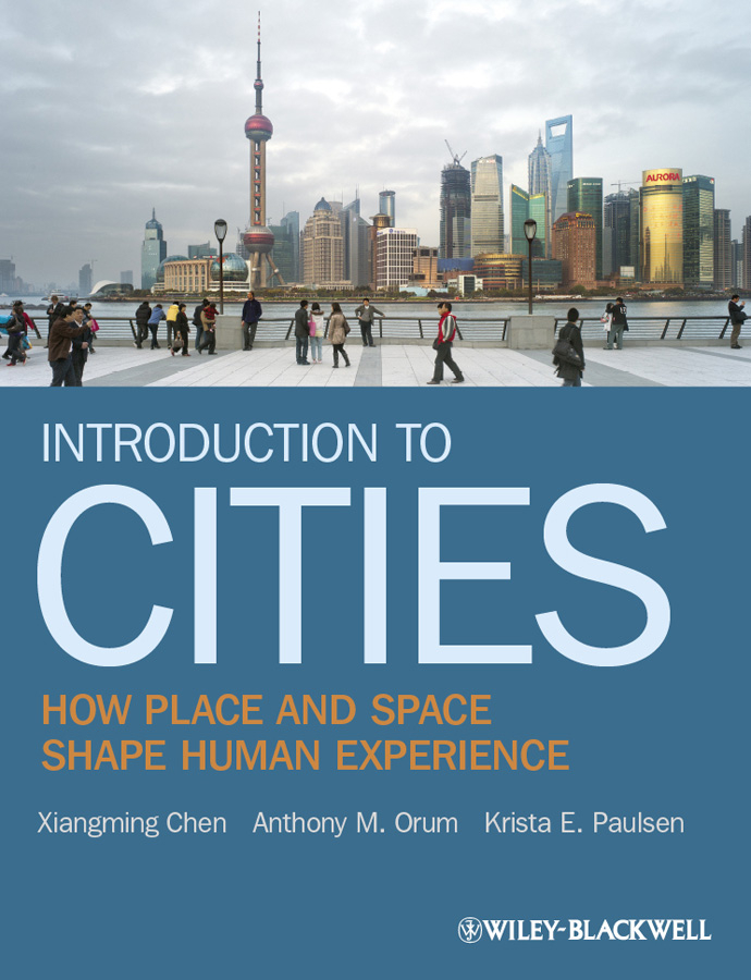 Xiangming Chen Introduction to Cities. How Place and Space Shape Human Experience linkin park from a whisper to a scream a documentary film